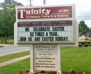 Every Sunday is Easter — that's the message on the outdoor sign at Trinity Lutheran Church in Mobile, Ala., and it's making people think, according to Trinity Pastor Rev. Dr. Ulmer Marshall. The message — that Christ's resurrection and salvation is proclaimed every Sunday — is meant to encourage sometime-worshipers to come every week, he added. It also offers a Christian witness and welcome to all of Mobile. (Trinity Lutheran Church)