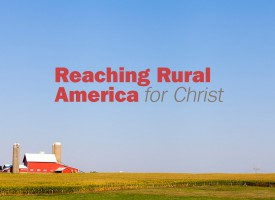 Reaching Rural America for Christ